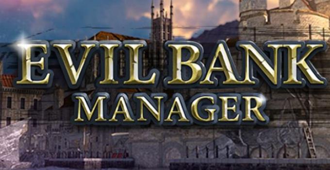 Evil Bank Manager Indir - Güncellendi 2021